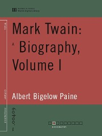 Cover Mark Twain: A Biography, Volume I (World Digital Library Edition)
