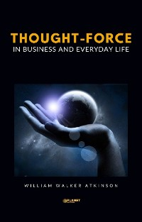 Cover Thought-Force in Business and Everyday Life