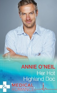 Cover Her Hot Highland Doc (Mills & Boon Medical)