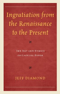 Cover Ingratiation from the Renaissance to the Present