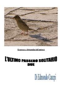 Cover L'ultimo passero solitario. Seconda edizione