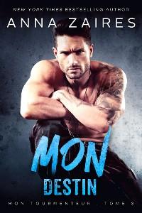 Cover Mon Destin: Mon Tourmenteur : tome 3