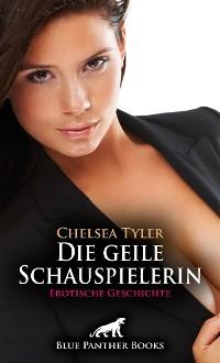 Cover Die geile Schauspielerin | Erotische Geschichte