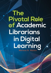Cover Pivotal Role of Academic Librarians in Digital Learning