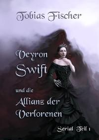 Cover Veyron Swift und die Allianz der Verlorenen - Serial: Teil 1