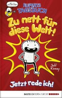Cover Ruperts Tagebuch - Zu nett für diese Welt!
