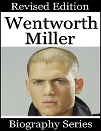 Cover Wentworth Miller - Biography Series
