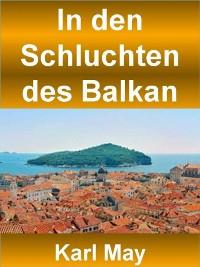 Cover In den Schluchten des Balkan - 390 Seiten