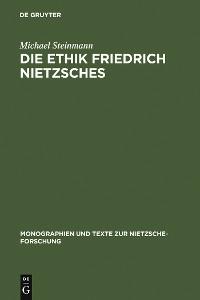 Cover Die Ethik Friedrich Nietzsches