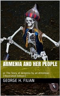 Cover Armenia and Her People / or The Story of Armenia by an Armenian
