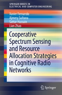 Cover Cooperative Spectrum Sensing and Resource Allocation Strategies in Cognitive Radio Networks