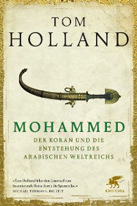 Cover Mohammed, der Koran und die Entstehung des arabischen Weltreichs