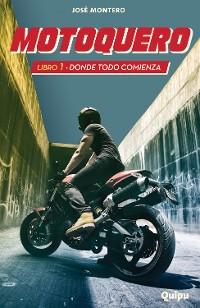 Cover Motoquero 1 - Donde todo comienza
