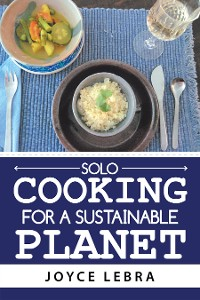 Cover Solo Cooking for a Sustainable Planet