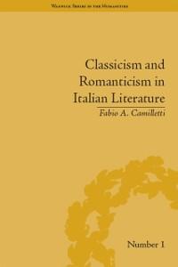Cover Classicism and Romanticism in Italian Literature