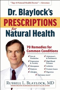 Cover Dr. Blaylock's Prescriptions for Natural Health