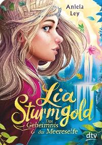 Cover Lia Sturmgold – Das Geheimnis der Meereselfe