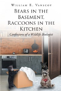 Cover Bears in the Basement, Raccoons in the Kitchen