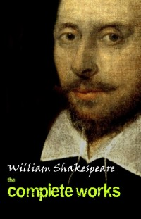 Cover Complete Works Of William Shakespeare (37 Plays + 160 Sonnets + 5 Poetry Books + 150 Illustrations)