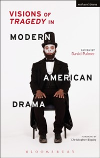 Cover Visions of Tragedy in Modern American Drama