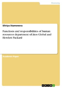 Cover Functions and responsibilities of human resources department of Atos Global and Hewlett Packard