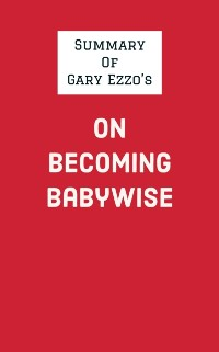 Cover Summary of Gary Ezzo's On Becoming Babywise