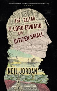 Cover The Ballad of Lord Edward and Citizen Small
