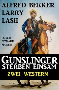 Cover Gunslinger sterben einsam: Zwei Western