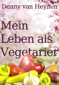 Cover Mein Leben als Vegetarier