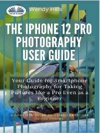 Cover The IPhone 12 Pro Photography User Guide