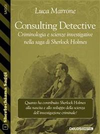 Cover Consulting Detective. Criminologia e scienze investigative nella saga di Sherlock Holmes