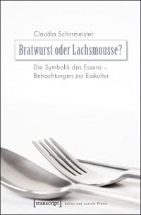 Cover Bratwurst oder Lachsmousse?
