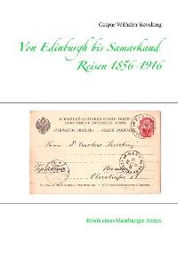 Cover Von Edinburgh bis Samarkand, Reisen 1856 - 1916