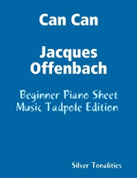 Cover Can Can Jacques Offenbach - Beginner Piano Sheet Music Tadpole Edition