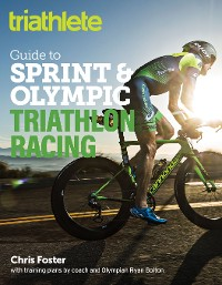 Cover The Triathlete Guide to Sprint and Olympic Triathlon Racing