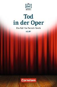 Cover Die DaF-Bibliothek / A2/B1 - Tod in der Oper