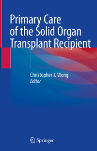Cover Primary Care of the Solid Organ Transplant Recipient