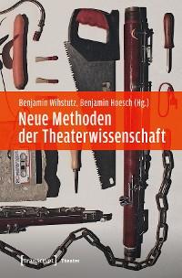 Cover Neue Methoden der Theaterwissenschaft