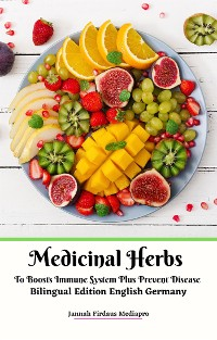 Cover Medicinal Herbs To Boosts Immune System Plus Prevent Disease Bilingual Edition English Germany