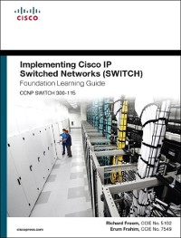 Cover Implementing Cisco IP Switched Networks (SWITCH) Foundation Learning Guide
