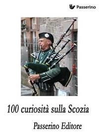 Cover 100 curiosità sulla Scozia