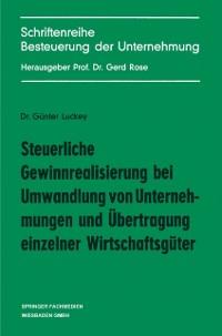 Cover Steuerliche Gewinnrealisierung bei Umwandlung von Unternehmungen und Ubertragung einzelner Wirtschaftsguter