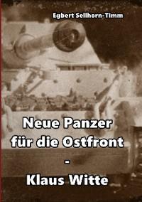 Cover Neue Panzer für die Ostfront Klaus Witte