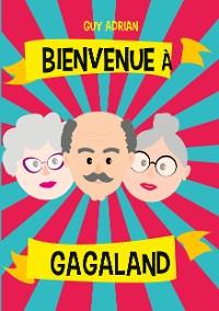 Cover Bienvenue à Gagaland