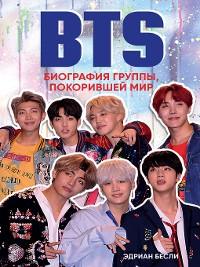 Cover BTS. Биография группы, покорившей мир