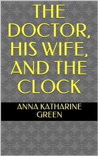 Cover The Doctor, his Wife, and the Clock