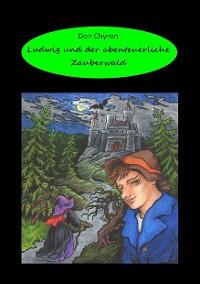 Cover Ludwig und der abenteuerliche Zauberwald
