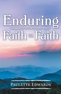 Cover Enduring Faith to Faith