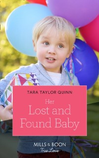 Cover Her Lost And Found Baby (Mills & Boon True Love)