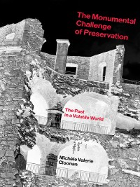 Cover The Monumental Challenge of Preservation